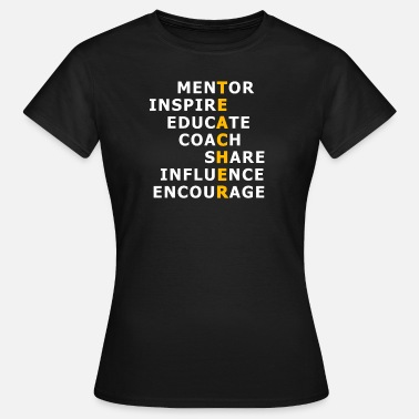 Mentors TEACHER - Mentor, Influence, Educate - Women's T-Shirt