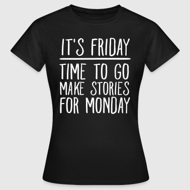 It's Friday... - Vrouwen T-shirt