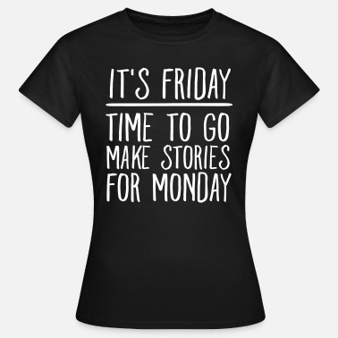 It's Friday... - Dame-T-shirt