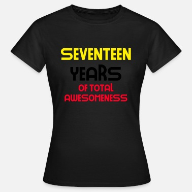 Seventeen seventeen years of total awesomeness cute - Women's T-Shirt