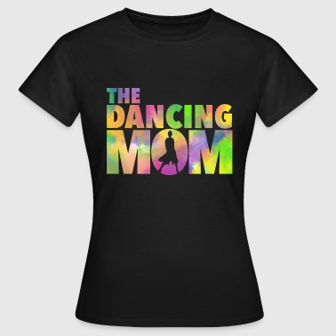 The Dancing Mom  - Women's T-Shirt