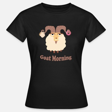 Billy Goat Goat Morning - Dame-T-shirt