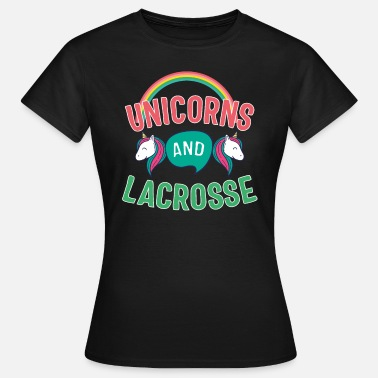 Funny Lacrosse Unicorns And Lacrosse - Women's T-Shirt