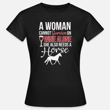 Farm funny woman wine and horses - Women's T-Shirt