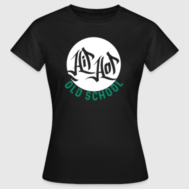 Old School Vintage Hip Hop Hip Hop Old School - Women's T-Shirt