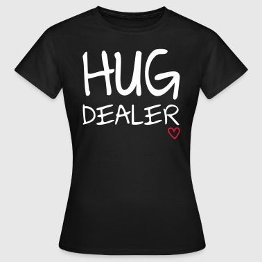 Free Hugs Hug Dealer - Frauen T-Shirt