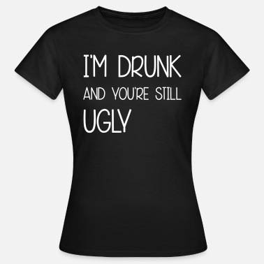 Ugly Quotes Ugly - Women's T-Shirt