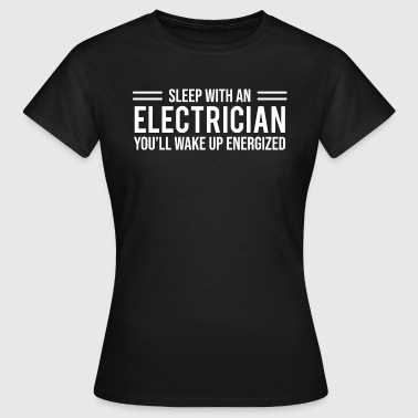 Energized Sleep With An Electrician Energized Funny T-shirt - Women's T-Shirt