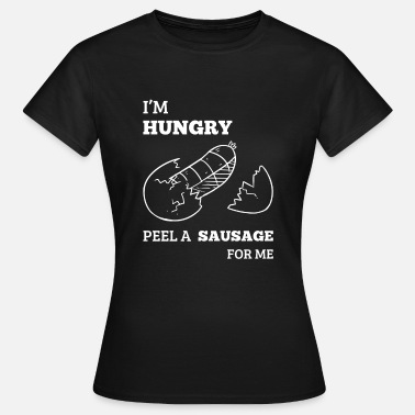 Grillking I'm Hungry Peel a Sausage for BBQ Bratwurst Potato - Women's T-Shirt