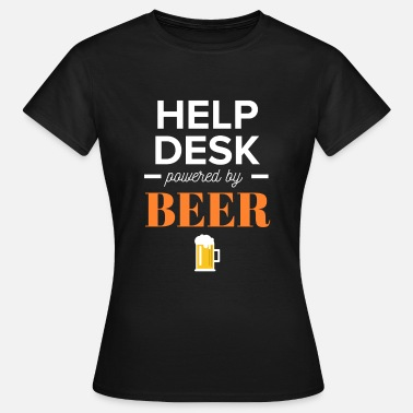 Help Desk Help Desk Powered by Beer Support Hotline Service - Women's T-Shirt