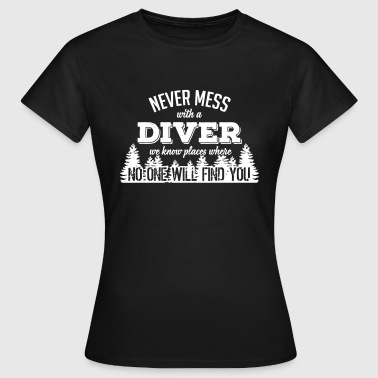 Commercial never mess with a diver - Women's T-Shirt