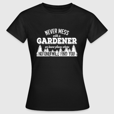 never mess with a gardener - Dame-T-shirt