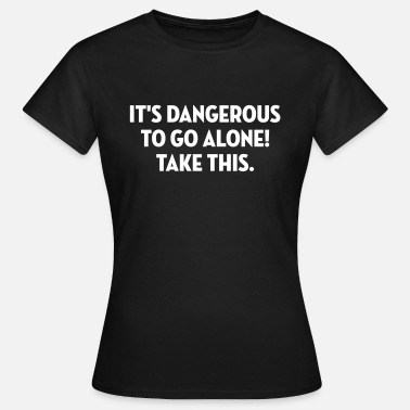 Game Take This / Geek / Gaming / Gamer / Game - Women's T-Shirt