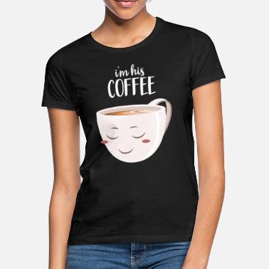 Couple I'm His Coffee | I'm Her Donut (Part 2) - Vrouwen T-shirt