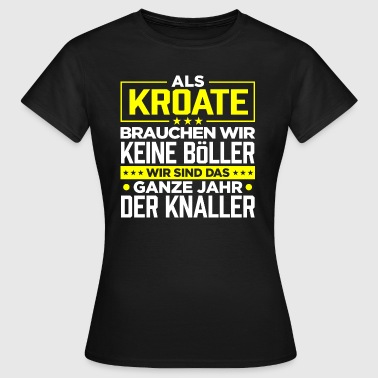KROATE - Böller - Frauen T-Shirt
