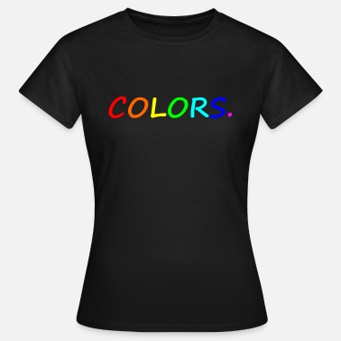 Coloring COLORS / colors / colorful / rainbow - Women's T-Shirt
