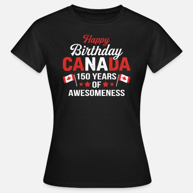 Canadian Flag 150 Years Of Awesomeness - Women's T-Shirt