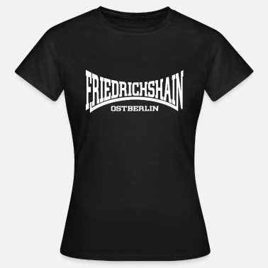 East Berlin Friedrichshain East Berlin - Women's T-Shirt