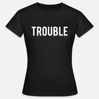 Trouble Double Trouble - Women's T-Shirt