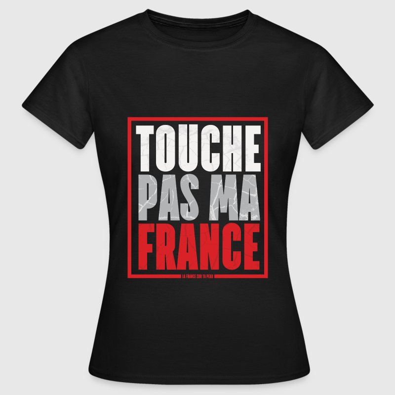 France Touche pas ma France - T-shirt Femme