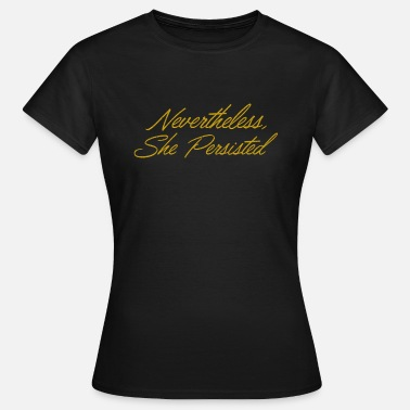 Piktogramm Medien Nevertheless she persisted - Gold - Frauen T-Shirt