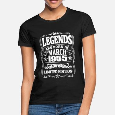 Born 1955 Legends are born in march 1955 - Women's T-Shirt