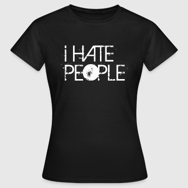 People I Hate People - T-shirt Femme