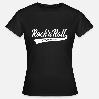 Rockabilly Rock 'n' Roll – My Way Of Life - Women's T-Shirt