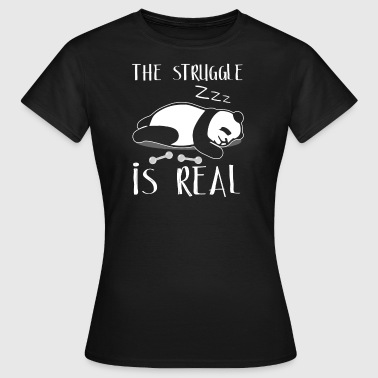 The Struggle Is Real - Women's T-Shirt
