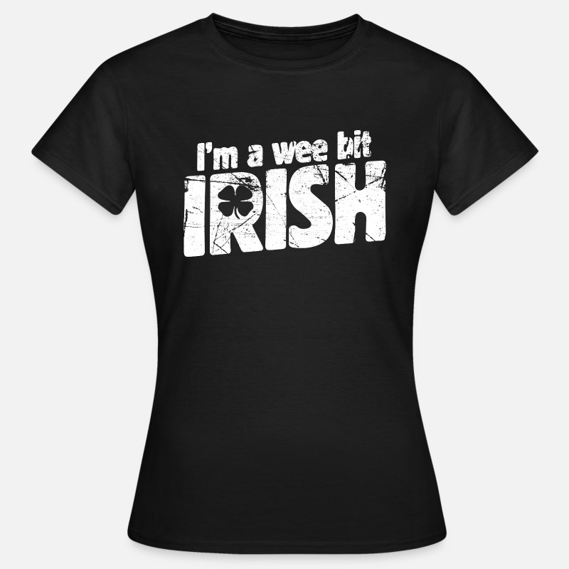 Irish T-Shirts - i'm a wee bit irish - Women's T-Shirt black