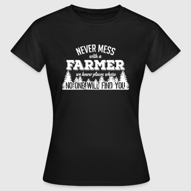 never mess with a farmer - Women's T-Shirt