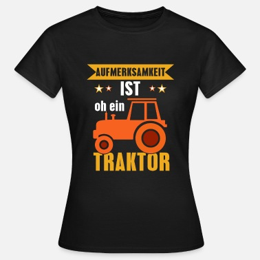 Tractor Trecker attention is oh a tractor - Women's T-Shirt
