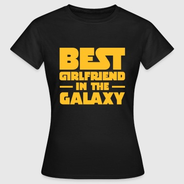 Best Girlfriend In The Galaxy - Frauen T-Shirt