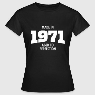 Made In 1971 - Aged To Perfection - Camiseta mujer