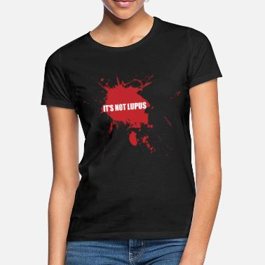 Dr House its_not_lupus - Frauen T-Shirt