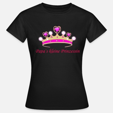 Daddys Little Princess Daddy's little princess - Women's T-Shirt