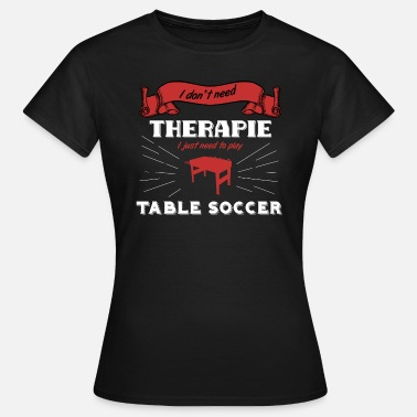 Table Soccer kickern table football soccer - Frauen T-Shirt