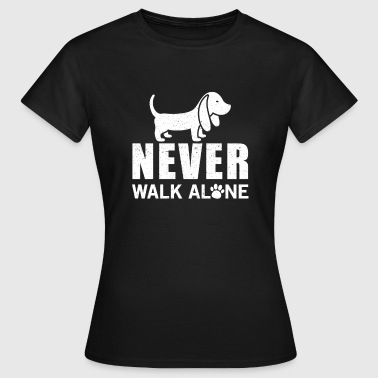 Never walk alone - Vrouwen T-shirt
