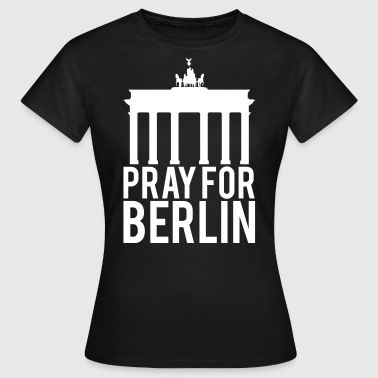 Pray for Berlin. Bette für Berlin - Frauen T-Shirt
