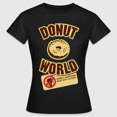 Funny Donuts Donut World - Women's T-Shirt