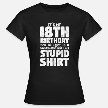 Legal Age Birthday Funny gift 18 years of age - Women's T-Shirt