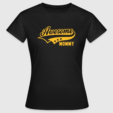 Awesome MAMA - Vrouwen T-shirt