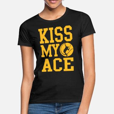 Kiss Tennis - kiss my ace - Vrouwen T-shirt
