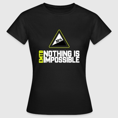 EMTB Nothing is Impossible - 30% - Frauen T-Shirt