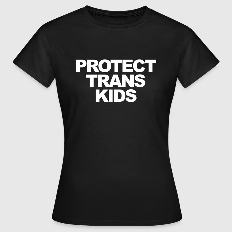 Protect trans kids - Frauen T-Shirt