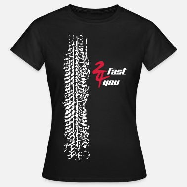 Auto 2fast4you - Frauen T-Shirt