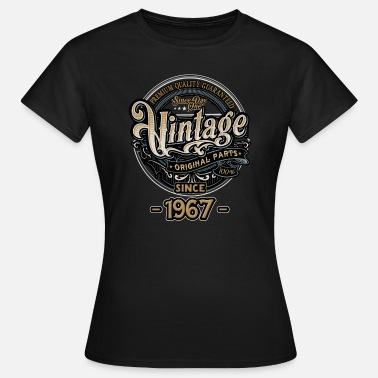 1967 Day One Vintage since 1967 - Original Parts RAHMENLOS Birthday - Frauen T-Shirt