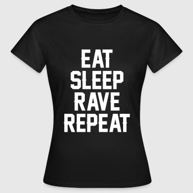Eat sleep rave repeat - Dame-T-shirt