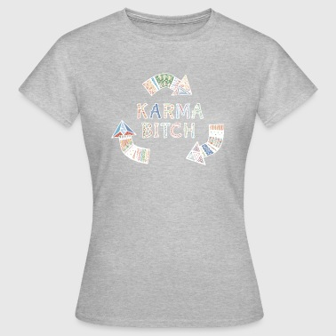 karma bitch - Women's T-Shirt