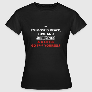 Flying Fuck PEACE LOVE FUCK YOURSELF plane fly png - Women's T-Shirt